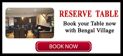 Reserve Table at Bengal Village - Indian Restaurant in Hinckley